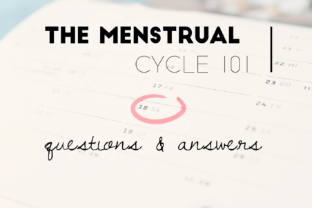 Menstrual cycle 101 Questions and Answers