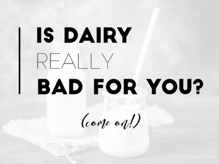 Is dairy really bad for you?
