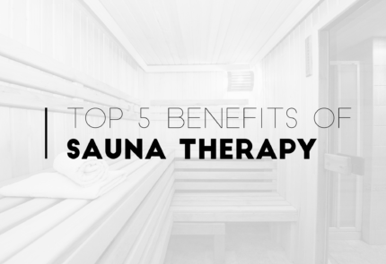 Top 5 Benefits of Sauna therapy