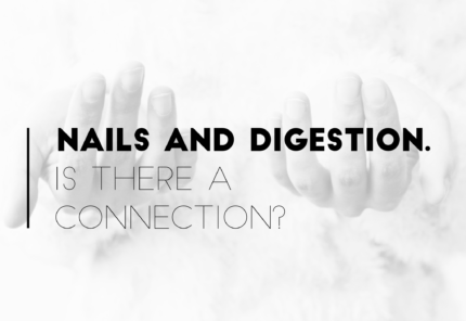 What can our nails tell us about digestion?