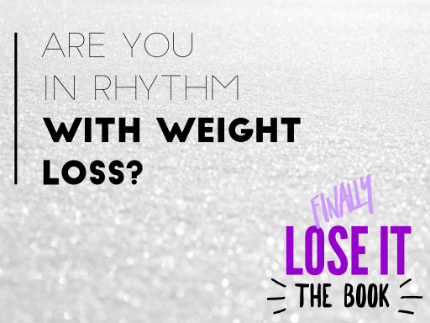 Are you in rhythm with weight loss