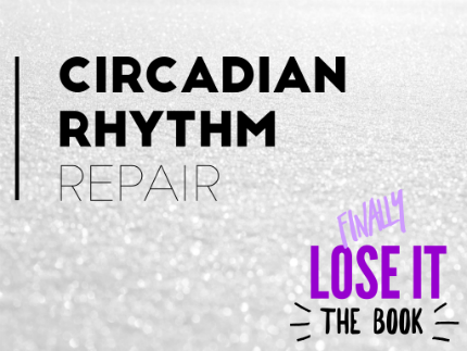 Circadian rhythm repair for weight loss