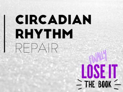 Circadian rhythm repair for weight loss