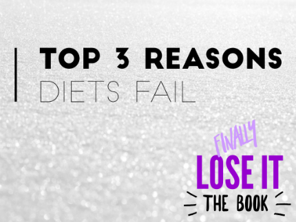 Top 3 Reasons diets fail