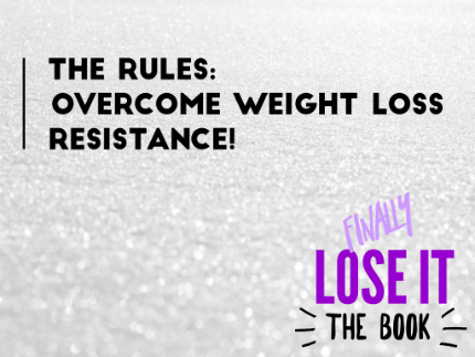 Overcoming weight loss resistance with finally lose it