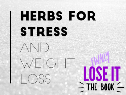 Herbs for stress and weight